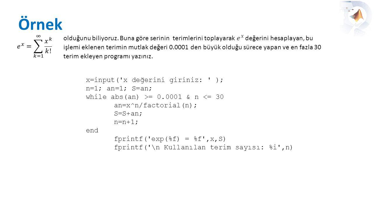Örnek olduğunu biliyoruz. Buna göre serinin terimlerini toplayarak değerini hesaplayan, bu işlemi eklenen terimin mutlak değeri 0.0001 den büyük olduğ