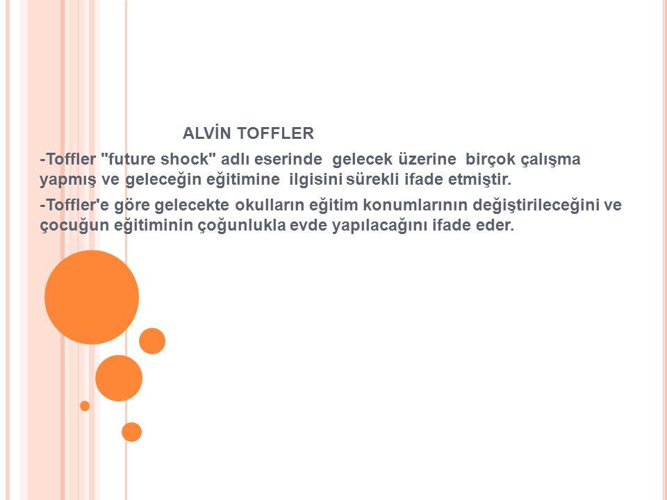 ALVİN TOFFLER -Toffler