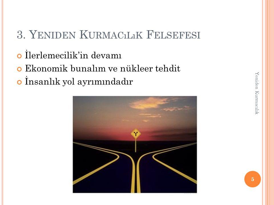 3.Y ENIDEN K URMACıLıK F ELSEFESI Toplumsal ve kültürel yapı ile ilgilidir.