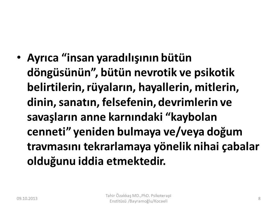 09.10.2013 Tahir Özakkaş MD.,PhD. Psikoterapi Enstitüsü /Bayramoğlu/Kocaeli 149