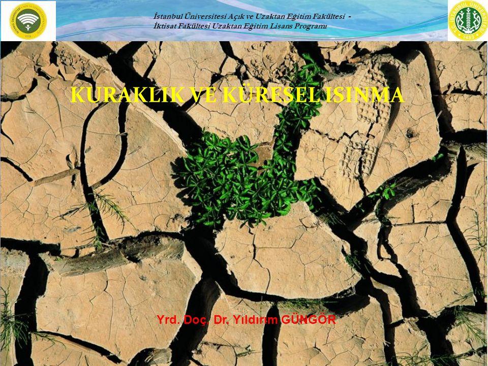 Meteorolojik Kuraklık Bölgenin yağış rejimindeki olumsuz gidişle ilgilidir.