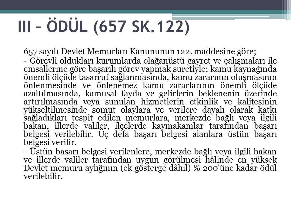 III – ÖDÜL (657 SK.122) 657 sayılı Devlet Memurları Kanununun 122.