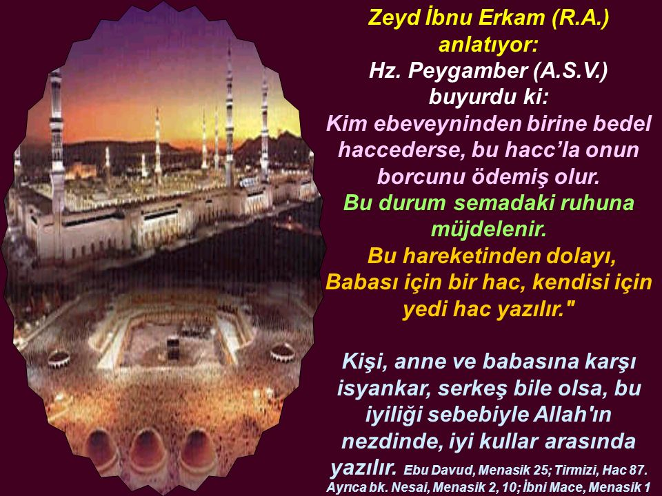 Zeyd İbnu Erkam (R.A.) anlatıyor: Hz.