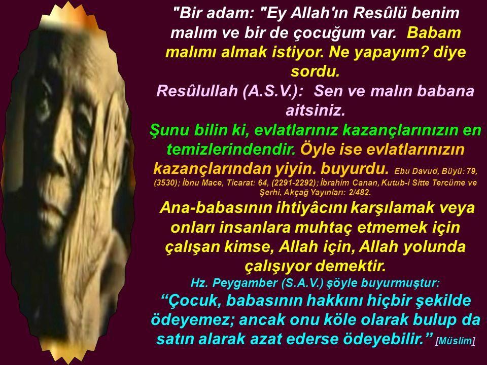Bir adam: Ey Allah ın Resûlü..