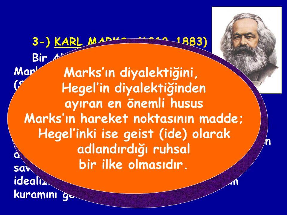 2-) THOMAS HOBBES: (1588-1679) Ona göre evrende töz (cevher) olarak yalnız madde vardır. Dünya mekanik hareket yasaları tarafından yönetilen cisimleri