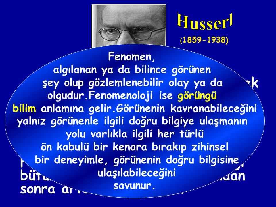 """5) Varlığı """"FENOMEN"""" Olarak Kabul Edenler: EDMUND HUSSERL (1859-1938)"""