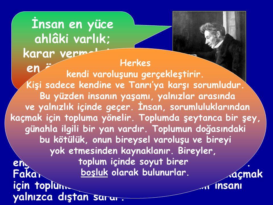 Egzistansiyalizm (Varoluşçuluk): Hayatın anlamı ve bireyin değerinin ne olduğunu anlamaya çalışan bir akımdır. Bireyin var oluşunu, özünden önceye ala