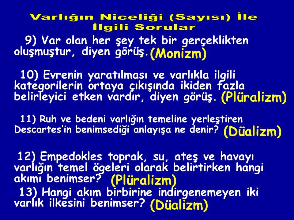 """5) Varlık yoktur, diyen görüşe ……. denir. (Nihilizm) 6) İnsanın Tanrı tarafından yaratılmasını masal olarak nitelendiren filozof ……'dir. (Nietzsche """"N"""