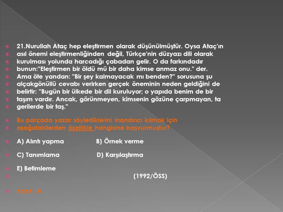  21.Nurullah Ataç hep eleştirmen olarak düşünülmüştür.