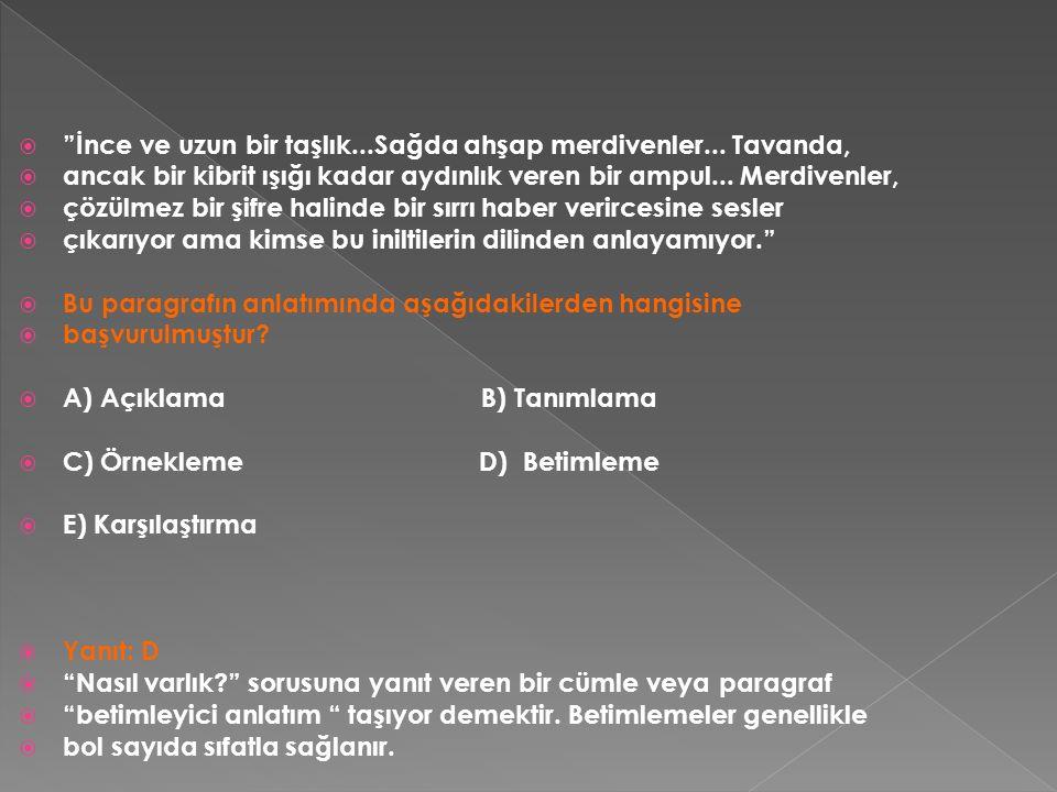  Örnek:  Soğuk bir İstanbul sabahı...Gökyüzünde bulut kaynıyor; yağmur  yağdı yağacak...