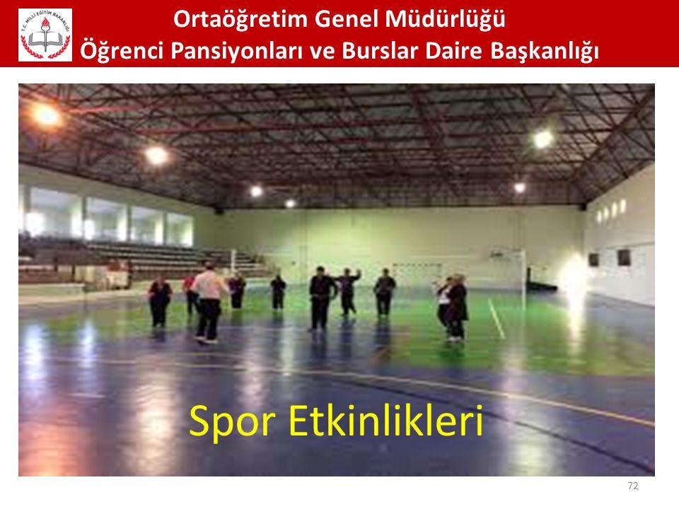 Ortaöğretim Genel Müdürlüğü Öğrenci Pansiyonları ve Burslar Daire Başkanlığı 72 Spor Etkinlikleri