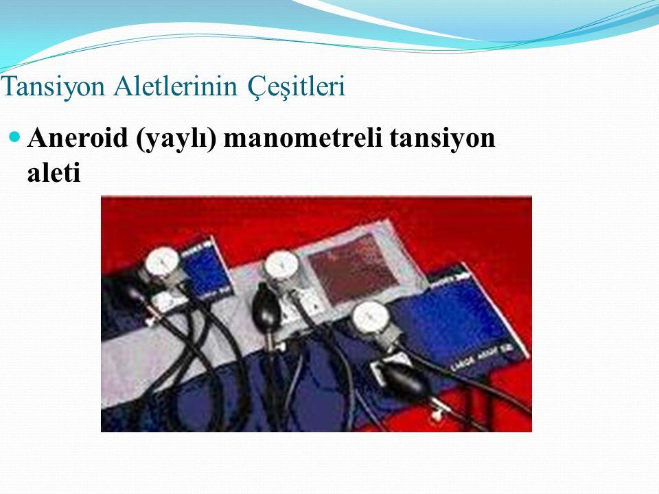 Tansiyon Aletlerinin Çeşitleri Aneroid (yaylı) manometreli tansiyon aleti