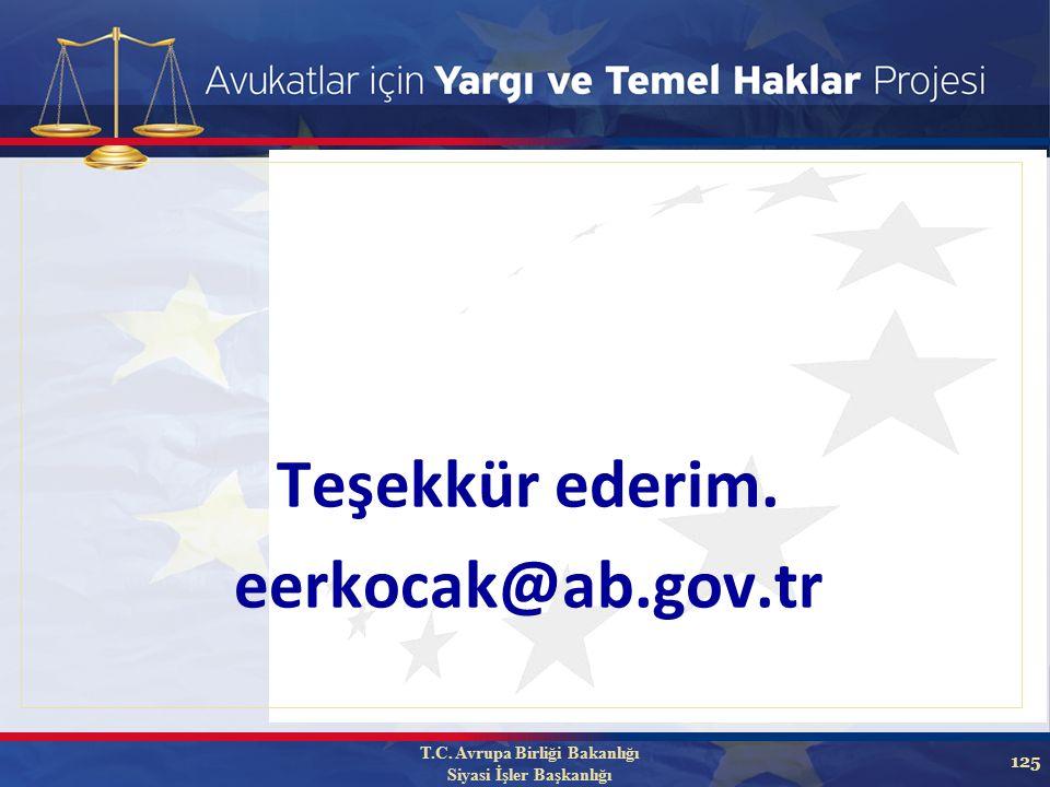 125 Teşekkür ederim. eerkocak@ab.gov.tr T.C. Avrupa Birliği Bakanlığı Siyasi İşler Başkanlığı