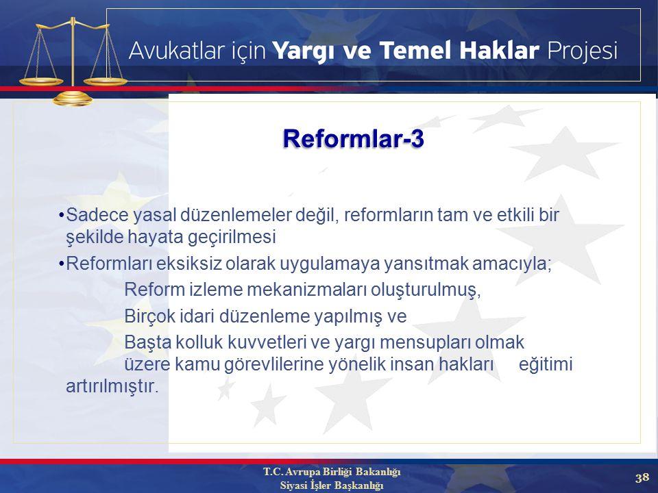 38 Sadece yasal düzenlemeler değil, reformların tam ve etkili bir şekilde hayata geçirilmesi Reformları eksiksiz olarak uygulamaya yansıtmak amacıyla; Reform izleme mekanizmaları oluşturulmuş, Birçok idari düzenleme yapılmış ve Başta kolluk kuvvetleri ve yargı mensupları olmak üzere kamu görevlilerine yönelik insan hakları eğitimi artırılmıştır.