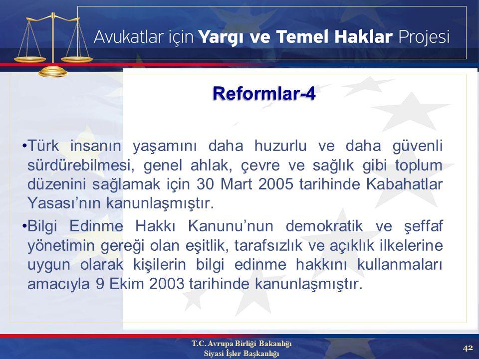 42 Türk insanın yaşamını daha huzurlu ve daha güvenli sürdürebilmesi, genel ahlak, çevre ve sağlık gibi toplum düzenini sağlamak için 30 Mart 2005 tarihinde Kabahatlar Yasası'nın kanunlaşmıştır.