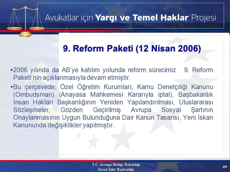46 2006 yılında da AB'ye katılım yolunda reform sürecimiz 9.