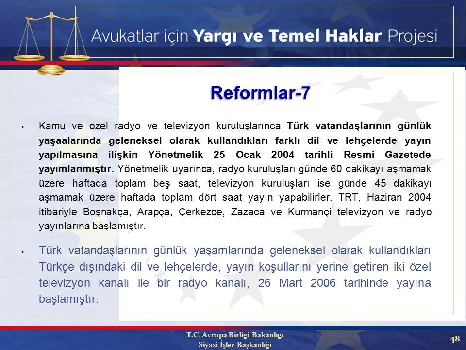 48 Kamu ve özel radyo ve televizyon kuruluşlarınca Türk vatandaşlarının günlük yaşaalarında geleneksel olarak kullandıkları farklı dil ve lehçelerde yayın yapılmasına ilişkin Yönetmelik 25 Ocak 2004 tarihli Resmi Gazetede yayımlanmıştır.