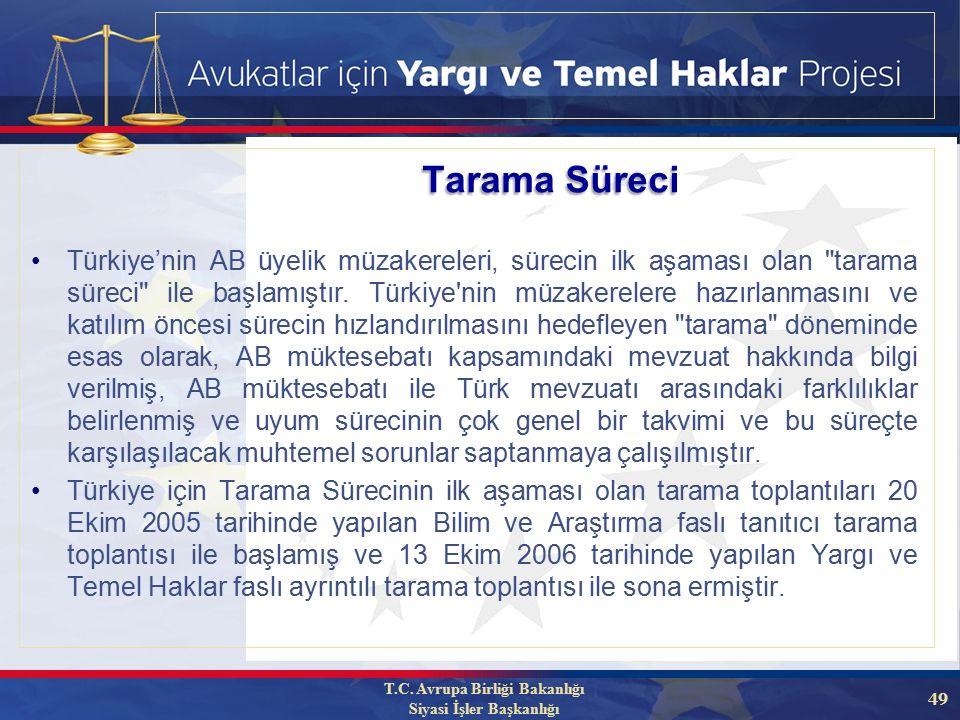 49 Türkiye'nin AB üyelik müzakereleri, sürecin ilk aşaması olan tarama süreci ile başlamıştır.