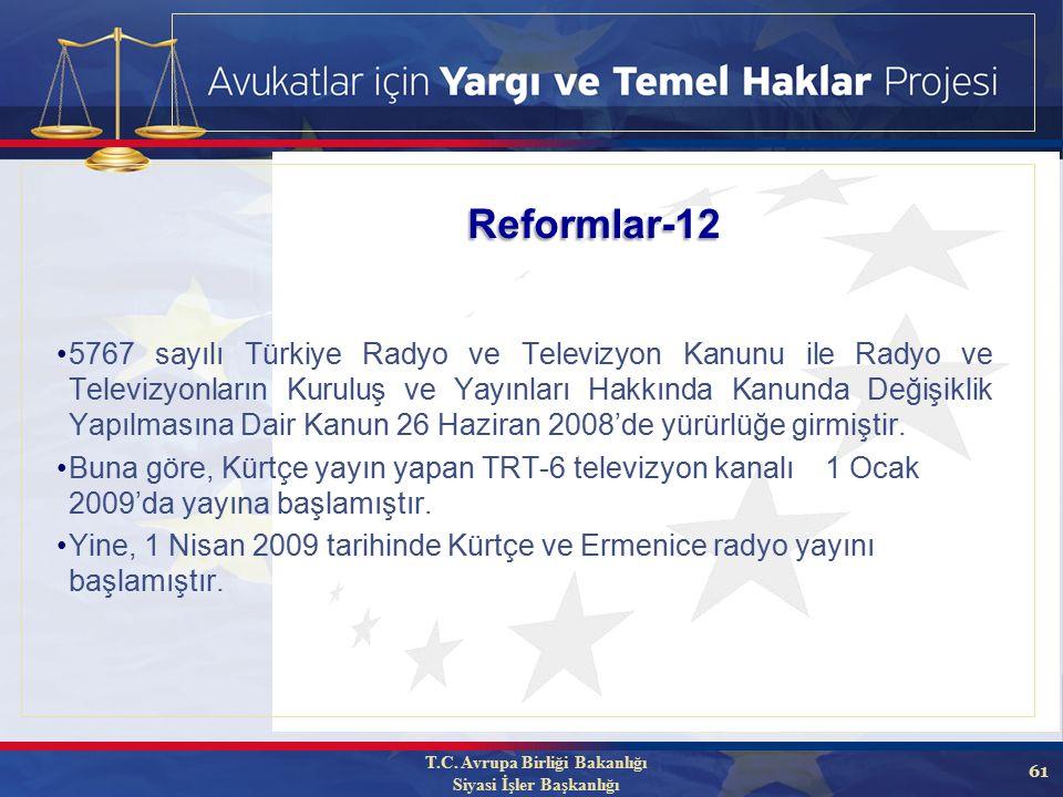 61 5767 sayılı Türkiye Radyo ve Televizyon Kanunu ile Radyo ve Televizyonların Kuruluş ve Yayınları Hakkında Kanunda Değişiklik Yapılmasına Dair Kanun 26 Haziran 2008'de yürürlüğe girmiştir.