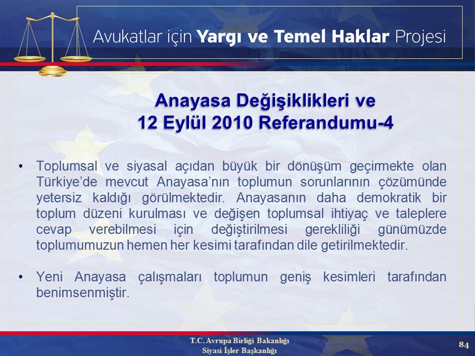 84 Anayasa Değişiklikleri ve 12 Eylül 2010 Referandumu-4 Toplumsal ve siyasal açıdan büyük bir dönüşüm geçirmekte olan Türkiye'de mevcut Anayasa'nın toplumun sorunlarının çözümünde yetersiz kaldığı görülmektedir.