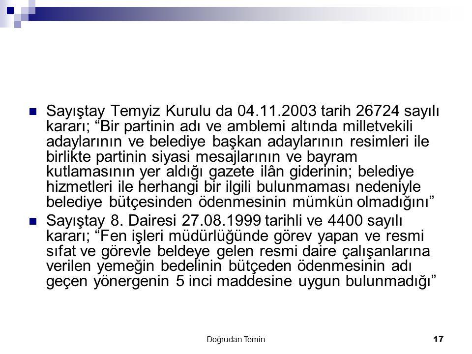 """Doğrudan Temin 17 Sayıştay Temyiz Kurulu da 04.11.2003 tarih 26724 sayılı kararı; """"Bir partinin adı ve amblemi altında milletvekili adaylarının ve bel"""