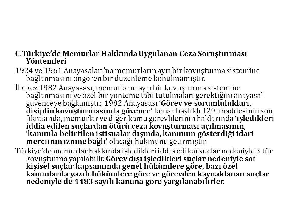C.Türkiye'de Memurlar Hakkında Uygulanan Ceza Soruşturması Yöntemleri 1924 ve 1961 Anayasaları'na memurların ayrı bir kovuşturma sistemine bağlanmasın