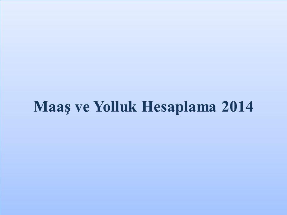 Maaş ve Yolluk Hesaplama 2014