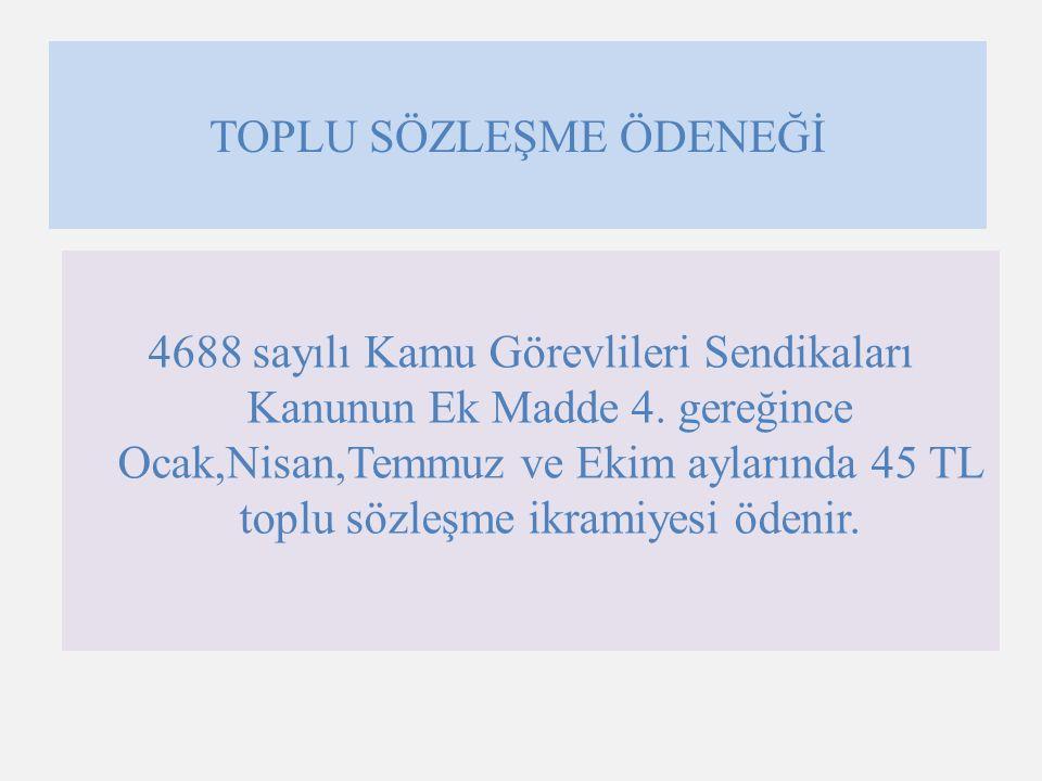 TOPLU SÖZLEŞME ÖDENEĞİ 4688 sayılı Kamu Görevlileri Sendikaları Kanunun Ek Madde 4.