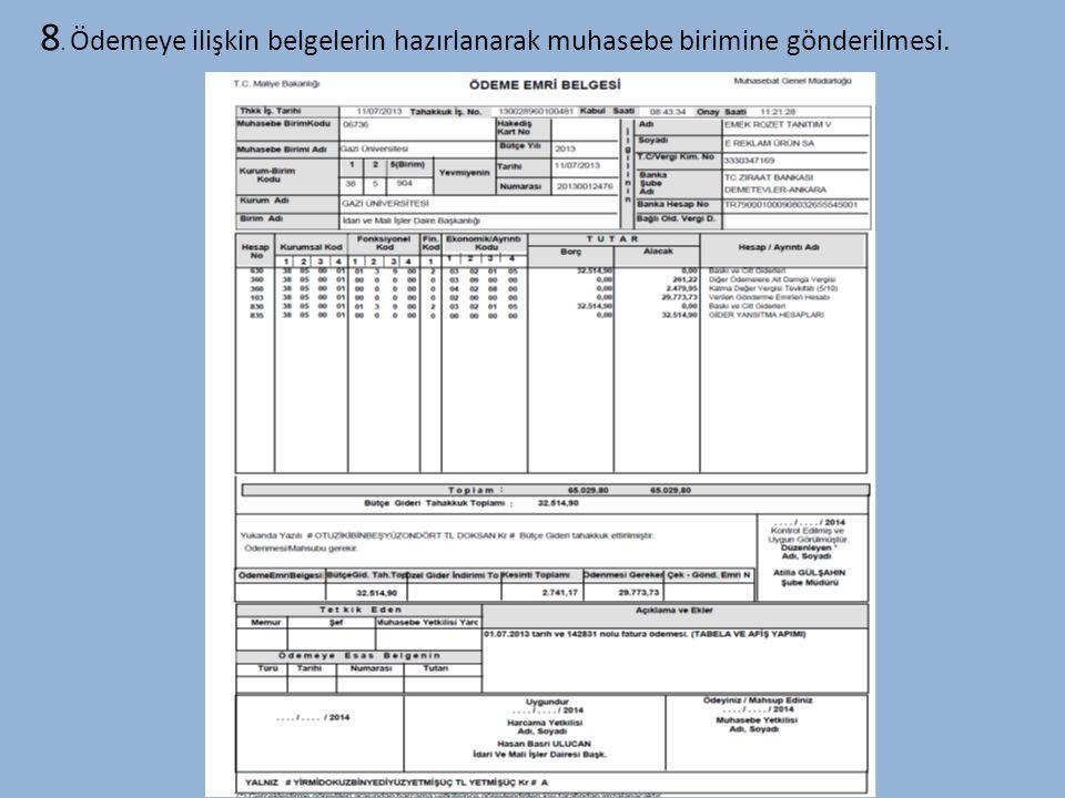8. Ödemeye ilişkin belgelerin hazırlanarak muhasebe birimine gönderilmesi.