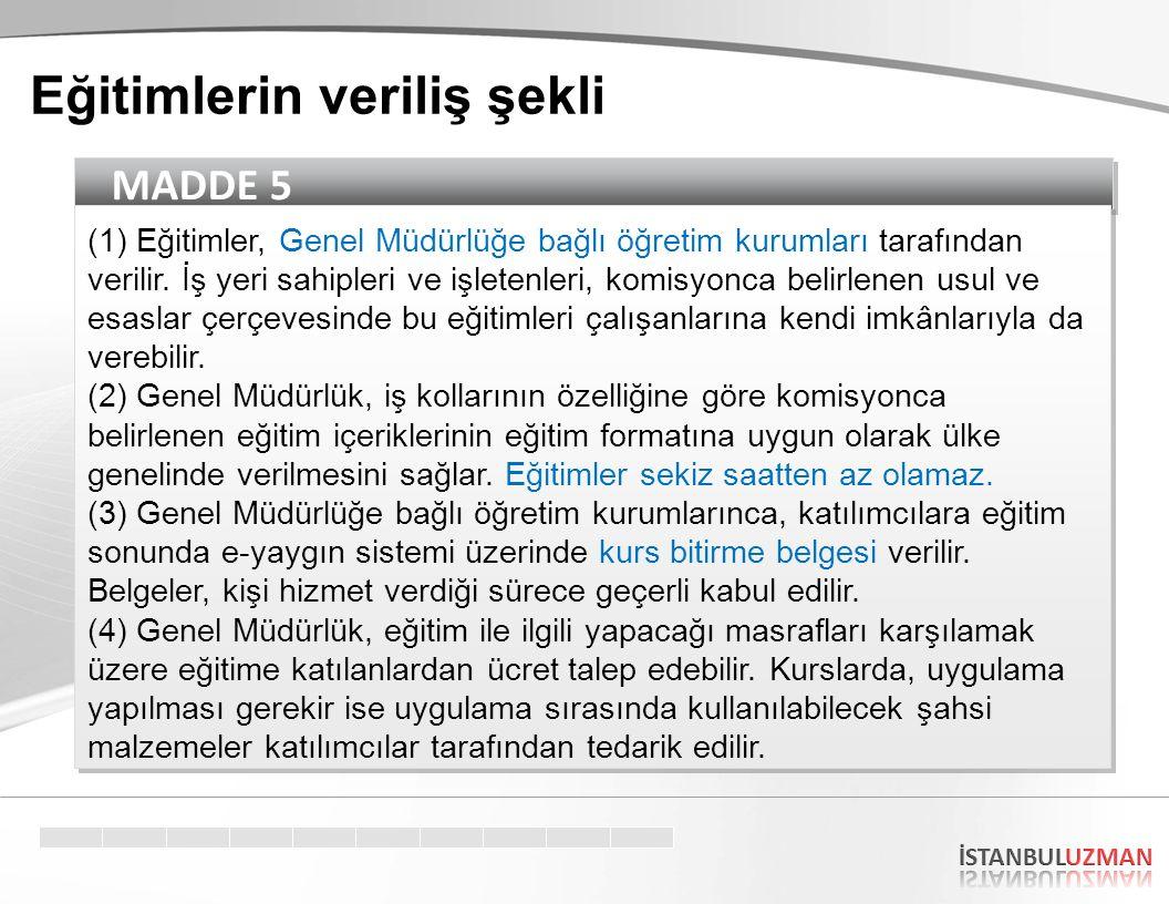 MADDE 5 (1) Eğitimler, Genel Müdürlüğe bağlı öğretim kurumları tarafından verilir.