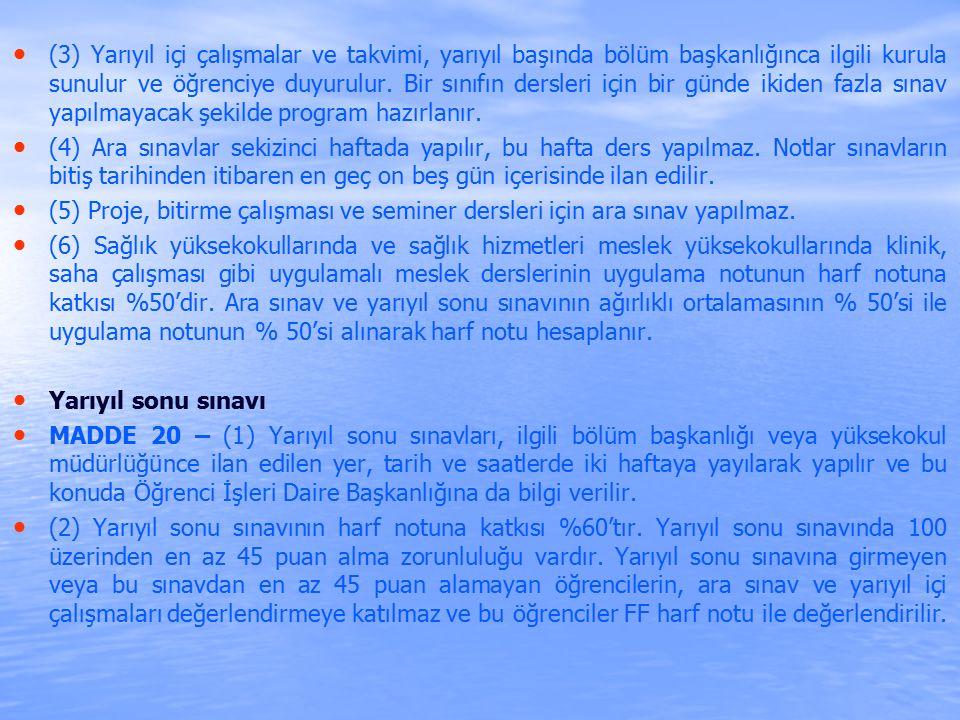 (3) Yarıyıl içi çalışmalar ve takvimi, yarıyıl başında bölüm başkanlığınca ilgili kurula sunulur ve öğrenciye duyurulur.