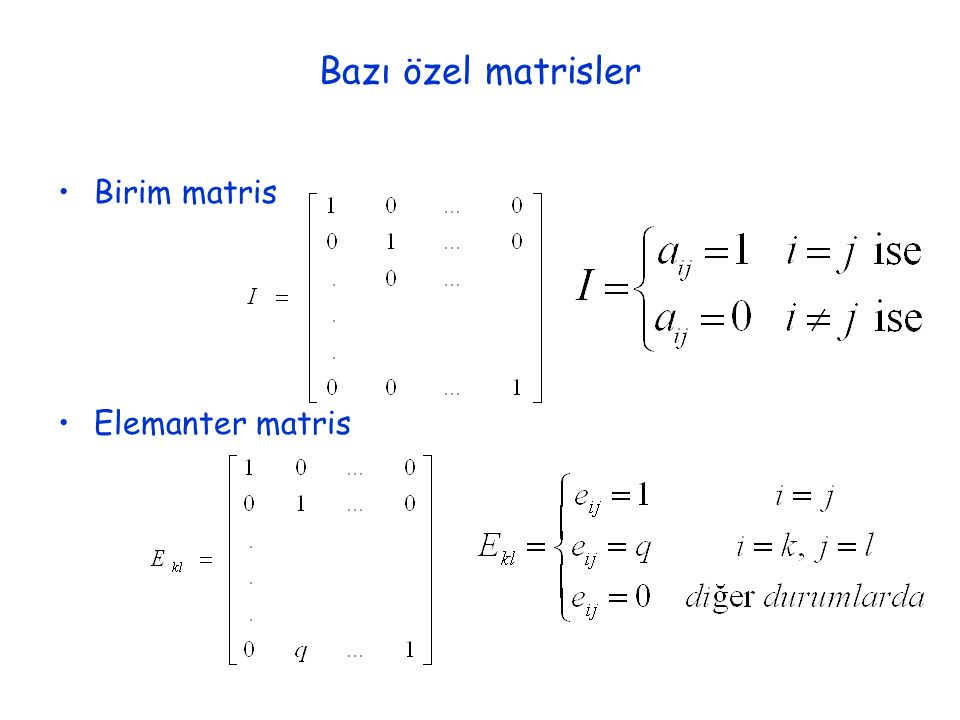 Bazı özel matrisler Birim matris Elemanter matris
