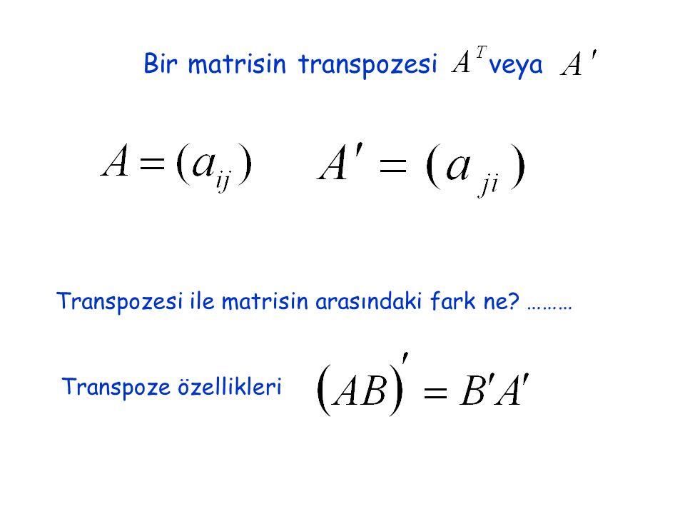 Bir matrisin transpozesi veya Transpozesi ile matrisin arasındaki fark ne.