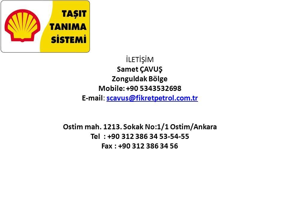 İLETİŞİM Samet ÇAVUŞ Zonguldak Bölge Mobile: +90 5343532698 E-mail: scavus@fikretpetrol.com.tr Ostim mah.