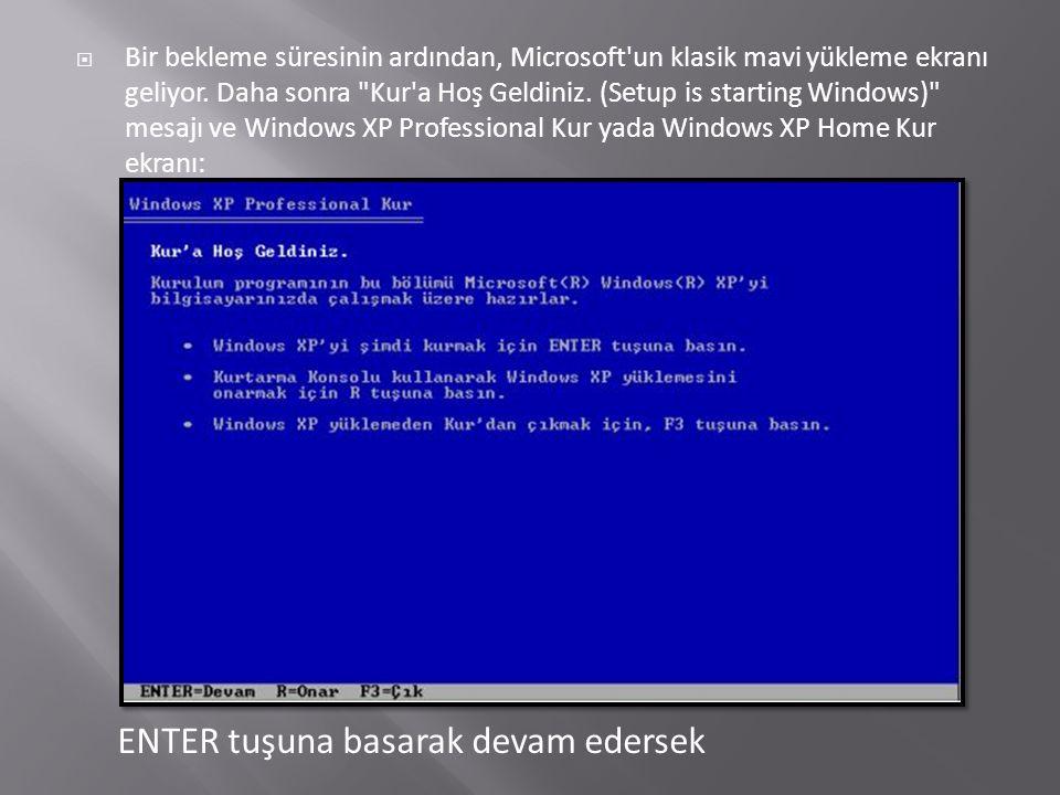  Bir bekleme süresinin ardından, Microsoft un klasik mavi yükleme ekranı geliyor.