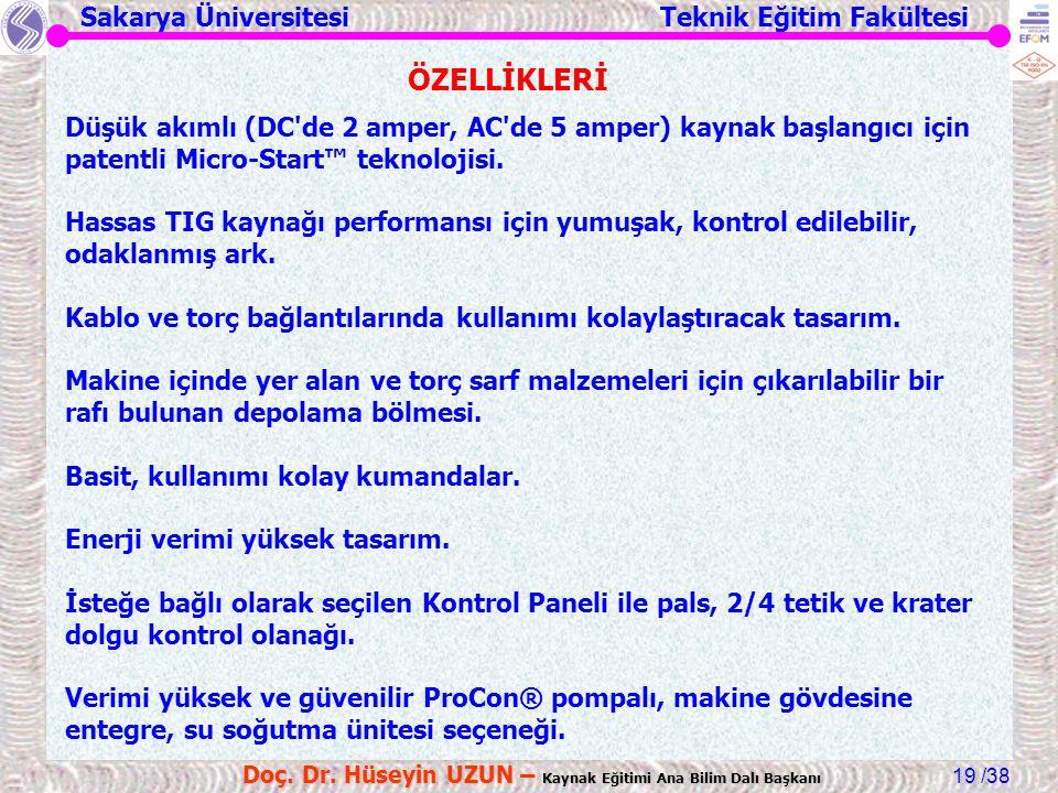 Sakarya Üniversitesi Teknik Eğitim Fakültesi /38 Doç. Dr. Hüseyin UZUN – Kaynak Eğitimi Ana Bilim Dalı Başkanı 19 Düşük akımlı (DC'de 2 amper, AC'de 5