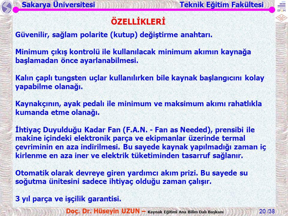 Sakarya Üniversitesi Teknik Eğitim Fakültesi /38 Doç. Dr. Hüseyin UZUN – Kaynak Eğitimi Ana Bilim Dalı Başkanı 20 Güvenilir, sağlam polarite (kutup) d