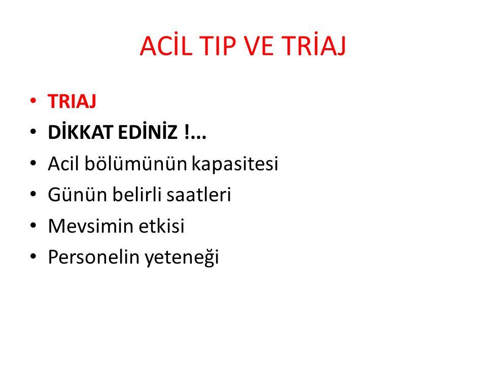 ACİL TIP VE TRİAJ TRIAJ DİKKAT EDİNİZ !...