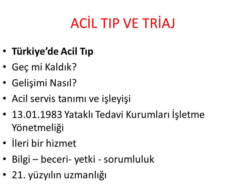 ACİL TIP VE TRİAJ Türkiye'de Acil Tıp Geç mi Kaldık.