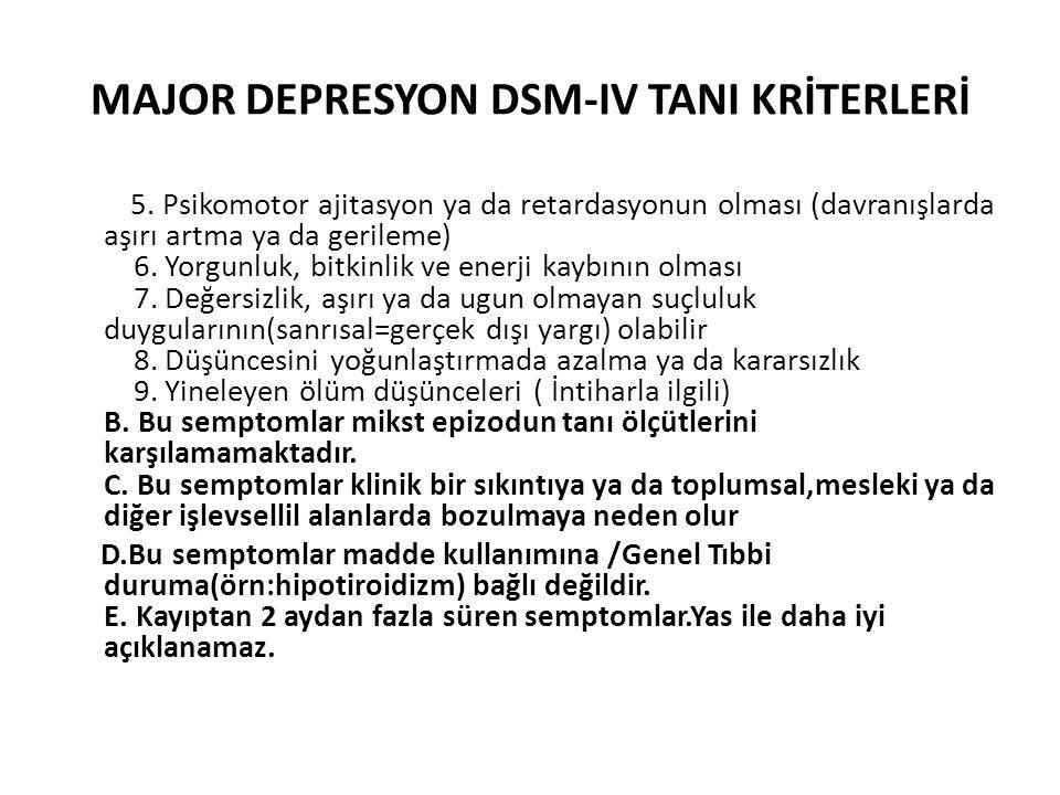 MAJOR DEPRESYON DSM-IV TANI KRİTERLERİ 5.