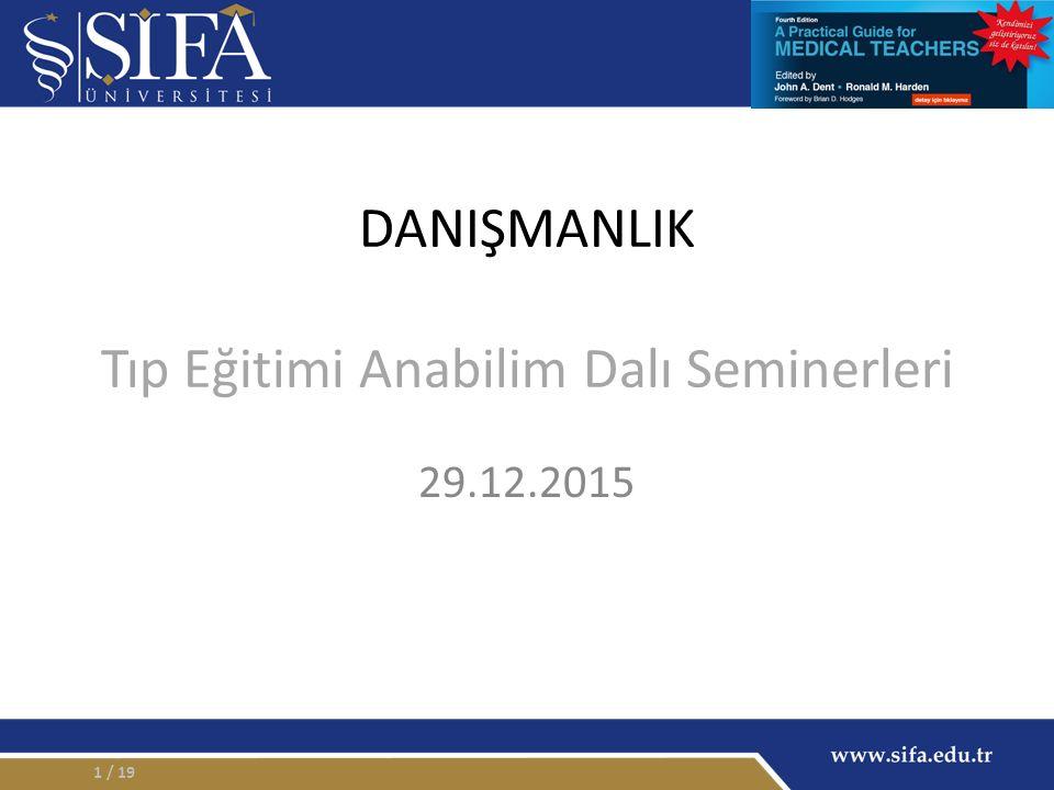 DANIŞMANLIK Tıp Eğitimi Anabilim Dalı Seminerleri 29.12.2015 / 191