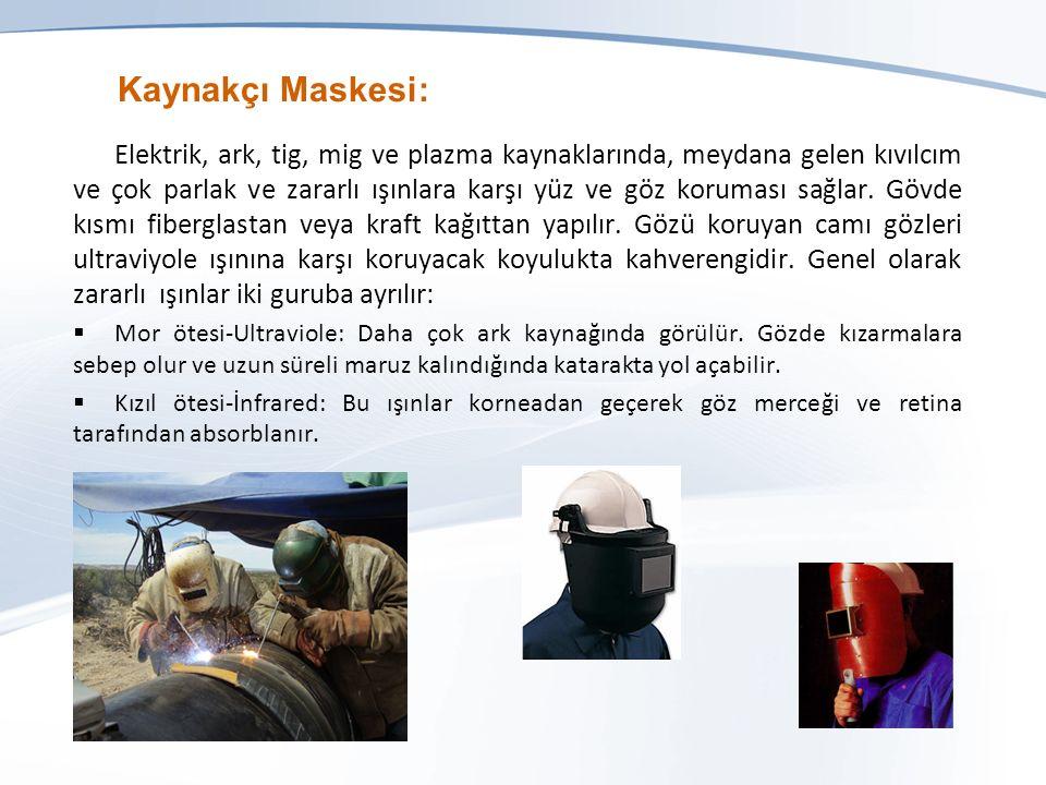Kaynakçı Maskesi: Elektrik, ark, tig, mig ve plazma kaynaklarında, meydana gelen kıvılcım ve çok parlak ve zararlı ışınlara karşı yüz ve göz koruması sağlar.