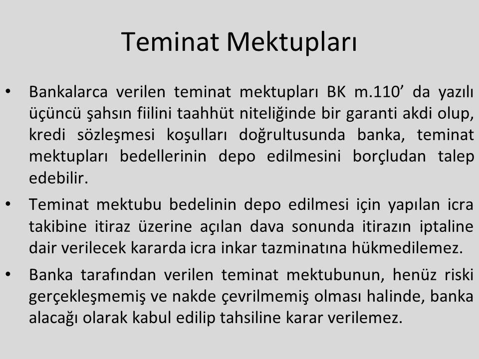 Teminat Mektupları Bankalarca verilen teminat mektupları BK m.110' da yazılı üçüncü şahsın fiilini taahhüt niteliğinde bir garanti akdi olup, kredi sö