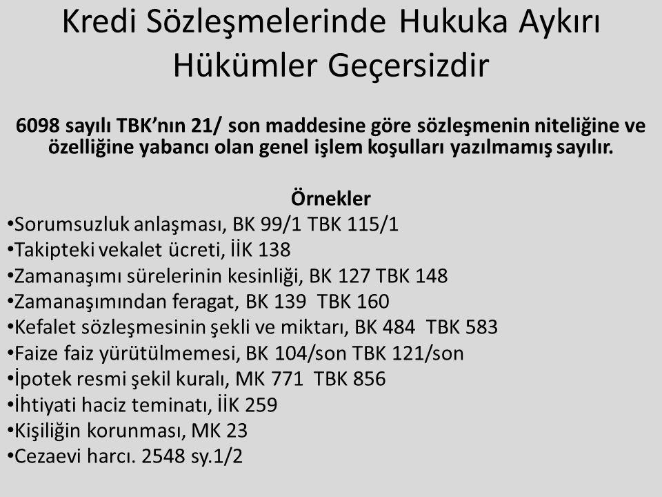6098 sayılı TBK' nun 88 ve 120.madde hükümleri ticari işlerde Uygulanmaz.