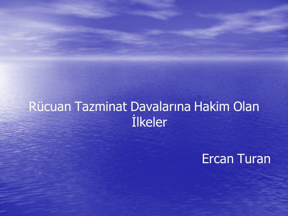 Rücuan Tazminat Davalarına Hakim Olan İlkeler Ercan Turan