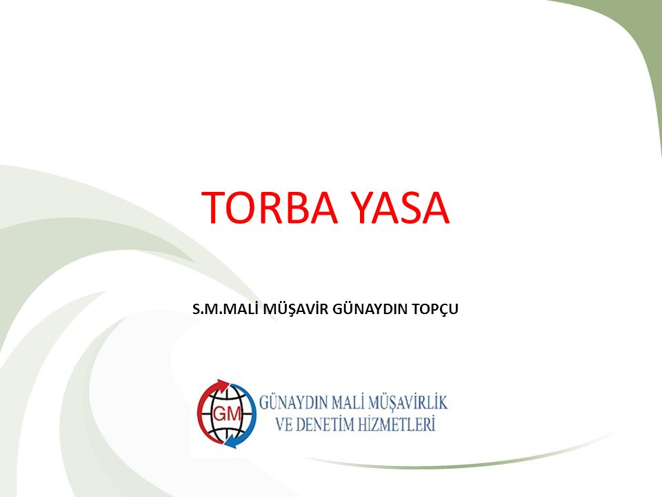TORBA YASA S.M.MALİ MÜŞAVİR GÜNAYDIN TOPÇU
