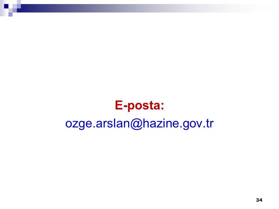 E-posta: ozge.arslan@hazine.gov.tr 34