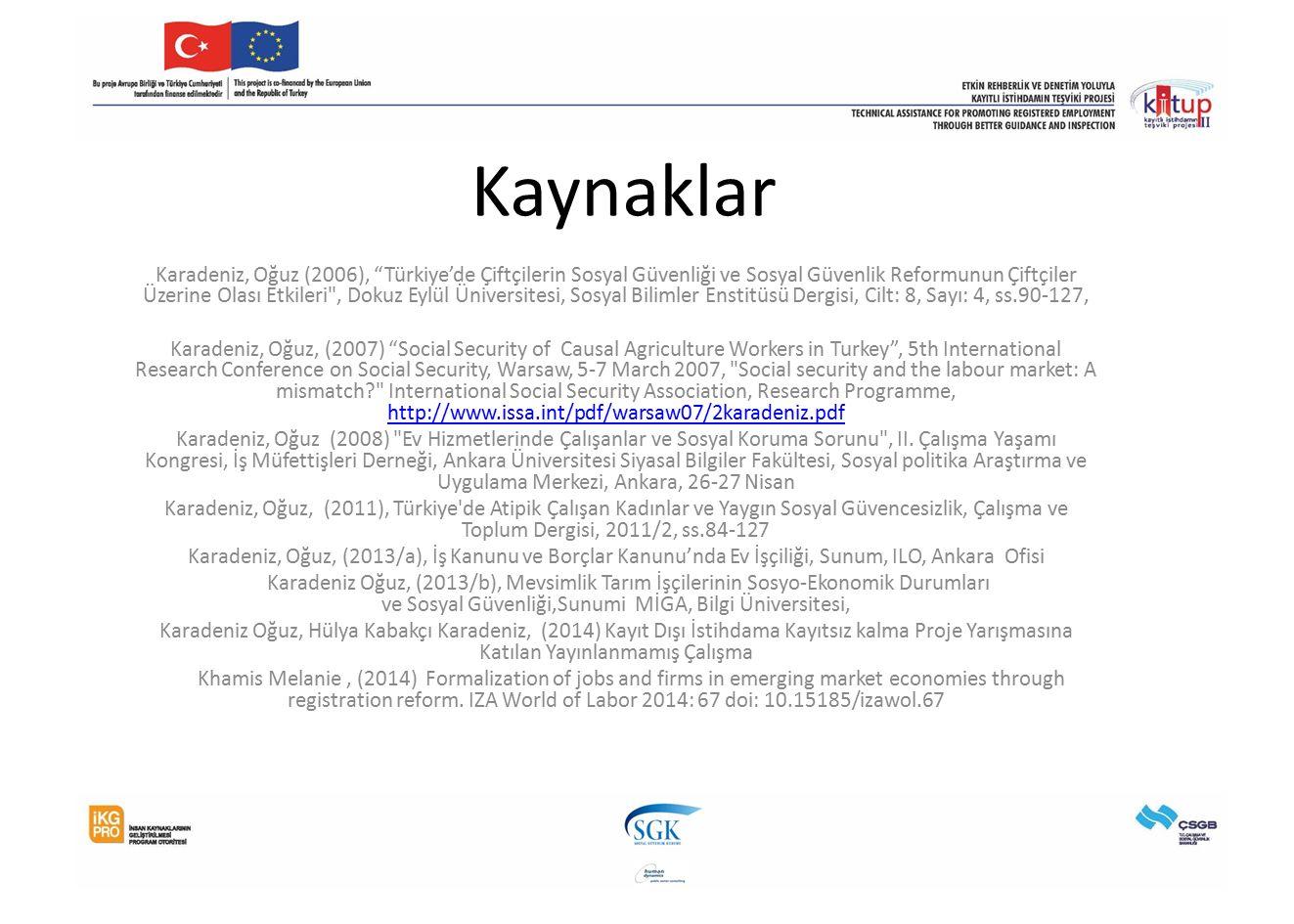 """Kaynaklar Karadeniz, Oğuz (2006), """"Türkiye'de Çiftçilerin Sosyal Güvenliği ve Sosyal Güvenlik Reformunun Çiftçiler Üzerine Olası Etkileri"""