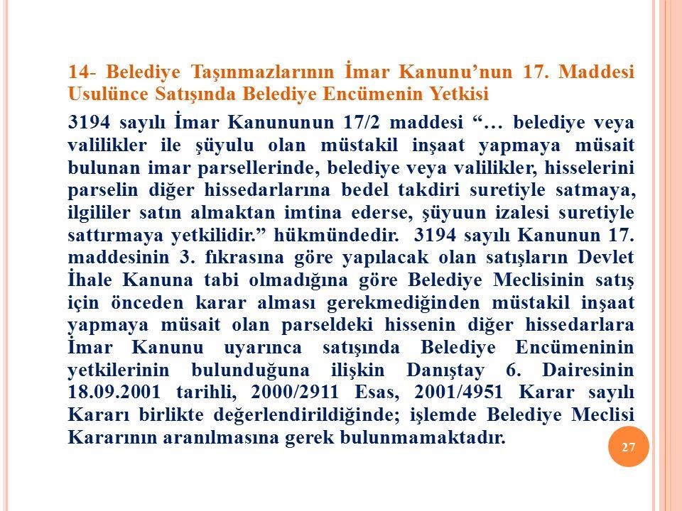 14- Belediye Taşınmazlarının İmar Kanunu'nun 17.