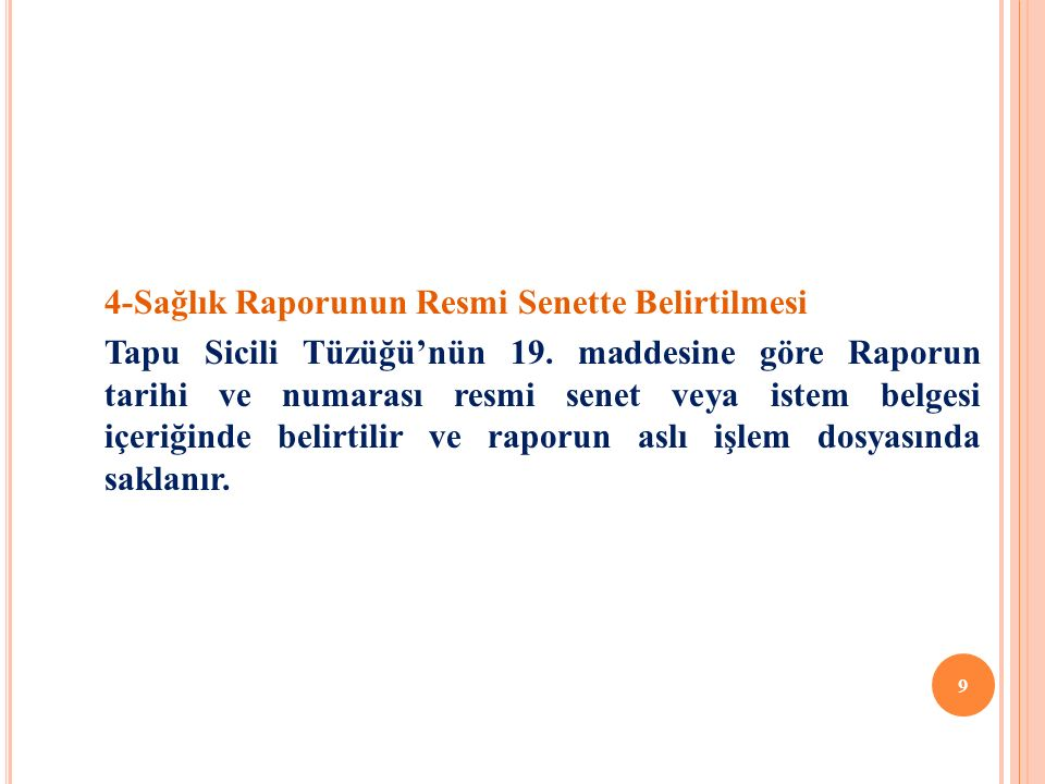 4-Sağlık Raporunun Resmi Senette Belirtilmesi Tapu Sicili Tüzüğü'nün 19.